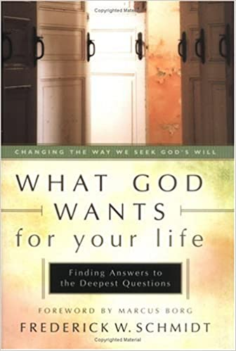 What God Wants for Your Life: Finding Answers to the Deepest Questions