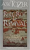 Rut, Rot or Revival, A. W. Tozer, 0875094740