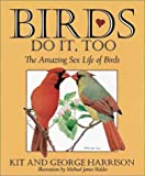 Birds Do It, Too, George H. Harrison and Kit Harrison, 1572230924