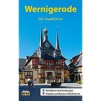 Wernigerode - Der Stadtführer: Ein Führer durch die bunte Stadt am Harz (Stadt- und Reiseführer)