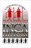 Reading Inca History, Catherine Julien, 0877457972