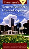 Frommer's Denver, Boulder and Colorado Springs, Don Laine and Barbara Laine, 0028626109