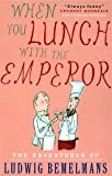 When You Lunch with the Emperor, Ludwig Bemelmans, 1585677302