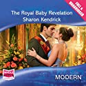 The Royal Baby Revelation Audiobook by Sharon Kendrick Narrated by Jilly Bond