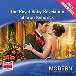 The Royal Baby Revelation | Sharon Kendrick