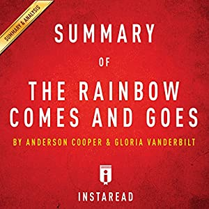 The Rainbow Comes and Goes: by Anderson Cooper and Gloria Vanderbilt | Includes Analysis Audiobook