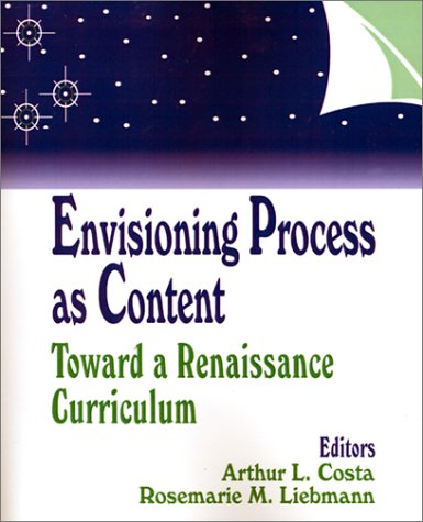 Envisioning Process as Content: Toward a Renaissance Curriculum (1-off Series)