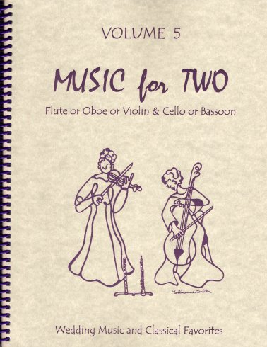 Music for Two, Volume 5 Flute or Oboe or Violin & Cello or Bassoon