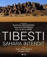 Tibesti : Sahara interdit par Henri Jean Hugot