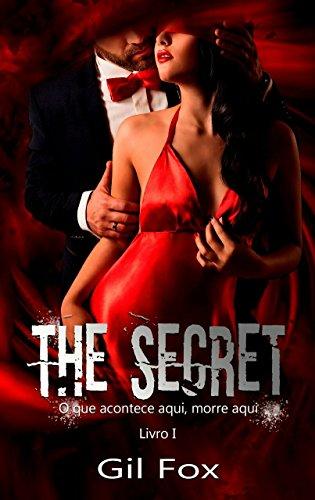 The Secret - Livro 1: O que acontece aqui, morre aqui por [Fox, Gil]