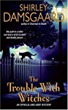 The Trouble with Witches, Shirley Damsgaard, 0060793589