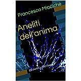 Aneliti dell'anima (Italian Edition)