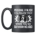 Border Collie Mugs - Border Collie Personal Stalker Coffee Mug Ceramic, Cups Black 11Oz, Perfect Gifts (Black) 4