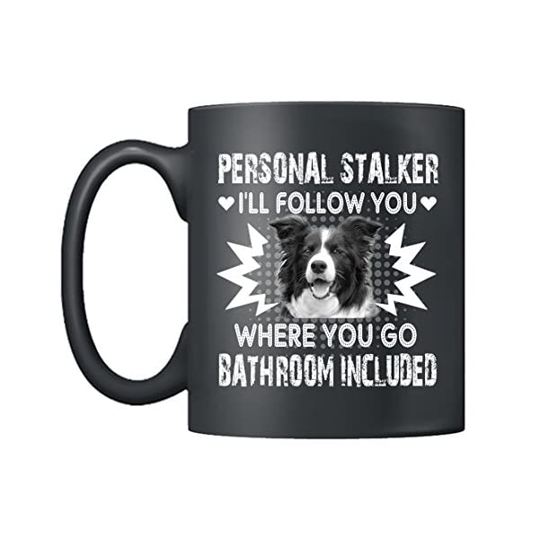 Border Collie Mugs - Border Collie Personal Stalker Coffee Mug Ceramic, Cups Black 11Oz, Perfect Gifts (Black) 2