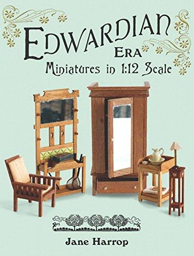 Edwardian Era: Miniatures in 1:12 Scale (Edwardian Era)