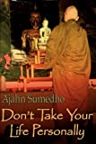 Don't Take Your Life Personally, Sumedho and Diana St. Ruth, 0946672318
