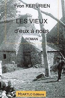 Les vieux d'eux à nous : tranches de vie du terroir breton