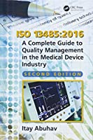 ISO 13485:2016: A Complete Guide to Quality Management in the Medical Device Industry, 2nd Edition Front Cover