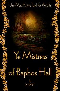 Ye Mistress of Baphos Hall by [Poppet]