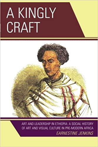A Kingly Craft: Art and Leadership in Ethiopia