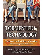 Tormented by Technology: The Silent Health Effects of Wireless Electromagnetic Radiation