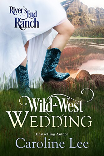 Wild West Wedding (River's End Ranch Book 9)