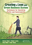 Creating a Lean and Green Business System, Keivan Zokaei and Hunter Lovins, 1466571128