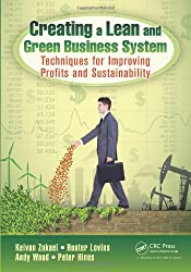 Creating a Lean and Green Business System: Techniques for Improving Profits and Sustainability
