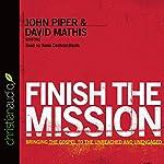Finish the Mission | David Mathis (editor),John Piper (editor)
