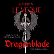 Dragonblade: The Dragonblade Trilogy, Book 1 | Kathryn Le Veque