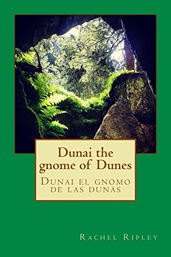Dunai el gnomo de las dunas: Dunai the gnome of dunes (Spanish Edition)