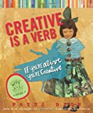 Creative Is a Verb, Patti Digh, 1599218836