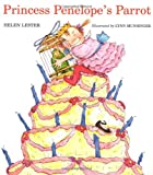 Princess Penelope's Parrot, Helen Lester, 0618138455