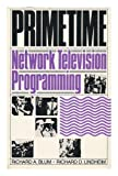 img - for Primetime: Network Television Programming by Richard A. Blum (1987-08-30) book / textbook / text book