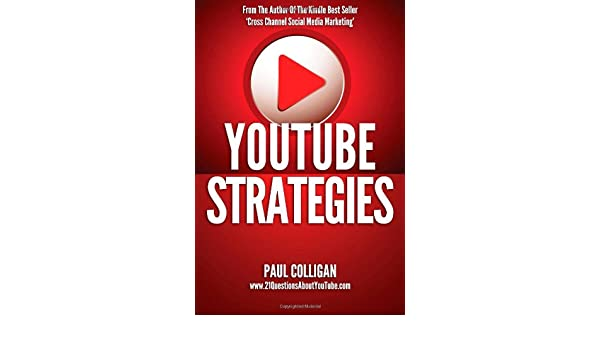 YouTube Strategies: Making And Marketing Online Video: Amazon.es: Paul Colligan: Libros en idiomas extranjeros