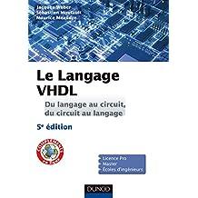 Le langage VHDL : Du langage au circuit, du circuit au langage (Sciences de l'ingénieur) (French Edition)