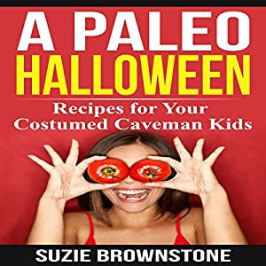 A Paleo Halloween: Recipes for Your Costumed Caveman Kids Audiobook
