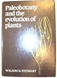 Paleobotany and the Evolution of Plants, Stewart, Wilson N., 0521233151