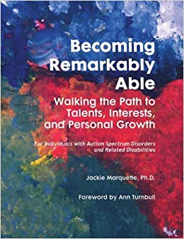 Becoming Remarkably Able: Walking the Path to Talents, Interests and Personal Growth by Jackie Marquette (1-Sep-2007)