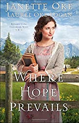 Where Hope Prevails (Return to the Canadian West)