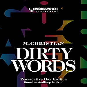 DIRTY WORDS: PROVOCATIVE GAY EROTICA Audiobook
