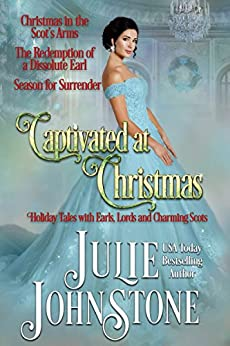 Captivated at Christmas: Holiday Tales with Earls, Lords and Charming Scots by [Johnstone, Julie]
