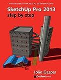 Sketchup Pro 2013 Step by Step, Joao Gaspar, 8561453184