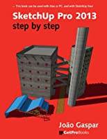 Sketchup Pro 2013 Step by Step Front Cover