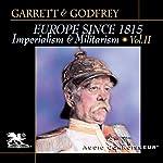 Europe Since 1815, Volume 2: Imperialism and Militarism | Mitchell Garrett,James Godfrey