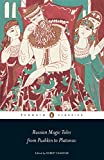 Russian Magic Tales from Pushkin to Platonov (Penguin Classics)