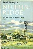 img - for Nubbin Ridge: My boyhood on a Texas farm book / textbook / text book