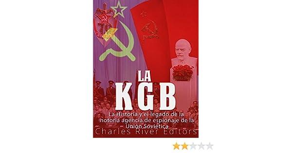 Amazon.com: La KGB: La historia y el legado de la notoria agencia de espionaje de la Unión Soviética (Spanish Edition) eBook: Charles River Editors: Kindle ...