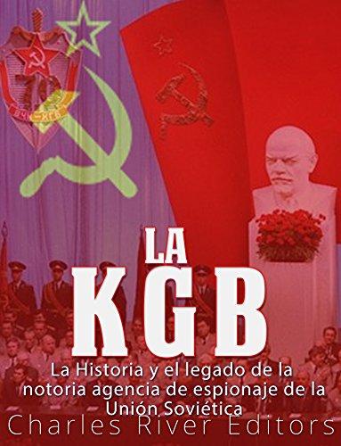 La KGB: La historia y el legado de la notoria agencia de espionaje de la