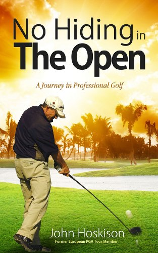 B.E.S.T No Hiding in The Open: A Journey in Professional Golf PDF